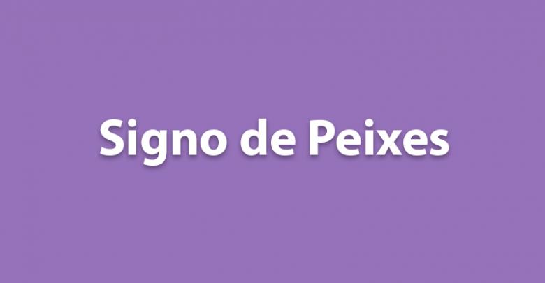 SIGNO DE PEIXES HOJE