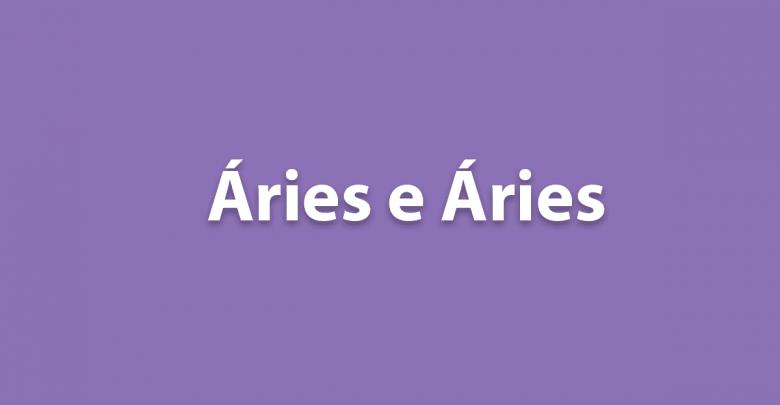 Áries e Áries - Tudo sobre a relação desses signos