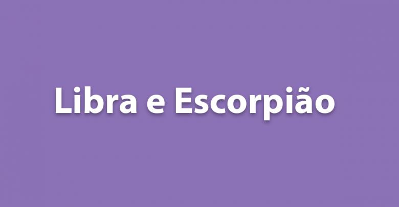 Libra e Escorpião